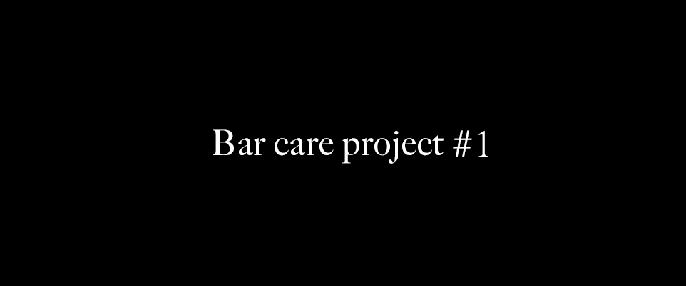 #1 Bar care project